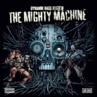 Dynamik Bass System - The Mighty Machine