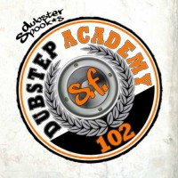 Compilation: Dubstep Academy 102 - San Francisco