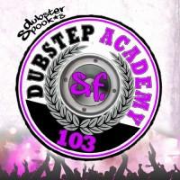 Compilation: Dubstep Academy 103 - San Francisco