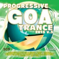 Compilation: Progressive Goa Trance 2015 Vol 3
