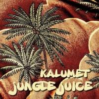 Kalumet - Jungle Juice