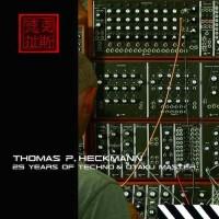 Thomas P. Heckmann - 25 Years Of Techno and Otaku Master