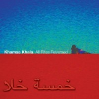 Khamsa Khala - All Rites Reversed (CD + DVD)