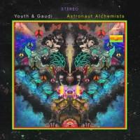 Youth and Gaudi - Astronaut Alchemists (CD)