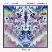 Youth and Gaudi - Astronaut Alchemists - Remixes (2CDs)
