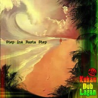 Kukan Dub Lagan - Step Ina Rasta Step
