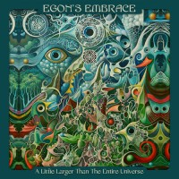 Egon's Embrace - A Little Larger Than The Entire Universe