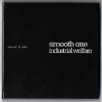 Smooth One - Industrial Welfare (CD + DVD)