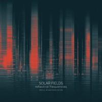 Solar Fields - Reflective Frequencies (Remastered) - 3 Vinyl LP