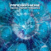 Mindsphere - Mental Triplex - Presence
