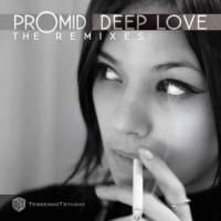 Promid - Deep Love The Remixes